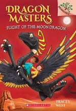 Book cover of DRAGON MASTERS 06 FLIGHT OF THE MOON DRA