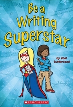 Book cover of BE A WRITING SUPERSTAR
