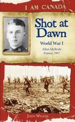Book cover of I AM CANADA - SHOT AT DAWN