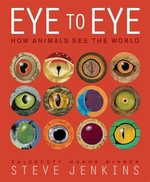 Book cover of EYE TO EYE - HOW ANIMALS SEE THE WORLD