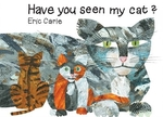 Book cover of HAVE YOU SEEN MY CAT