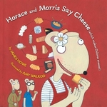Book cover of HORACE & MORRIS SAY CHEESE