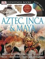 Book cover of EYEWITNESS AZTEC INCA & MAYA