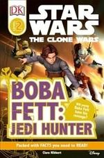 Book cover of CLONE WARS - BOBA FETT JEDI HUNTER