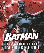 Book cover of BATMAN THE WORLD OF THE DARK KNIGHT