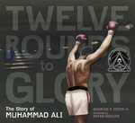 Book cover of 12 ROUNDS OF GLORY THE STORY OF MUHAMMA