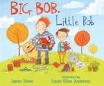 Book cover of BIG BOB LITTLE BOB
