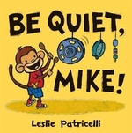 Book cover of BE QUIET MIKE