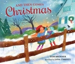 Book cover of & THEN COMES CHRISTMAS