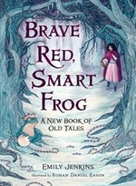 Book cover of BRAVE RED SMART FROG-A NEW BOOK OF OLD T