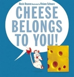 Book cover of CHEESE BELONGS TO YOU