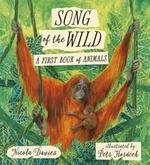 Book cover of SONG OF THE WILD - A 1ST BOOK OF ANIMALS