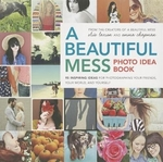 Book cover of BEAUTIFUL MESS PHOTO IDEA BOOK