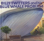Book cover of BILLY TWITTERS & HIS BLUE WHALE PROBLEM