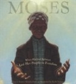Book cover of MOSES - WHEN HARRIET TUBMAN LED HER PEOP