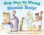 Book cover of BOY WERE WE WRONG ABOUT THE HUMAN BODY