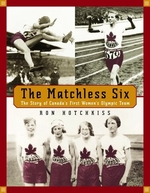 Book cover of MATCHLESS 6 STORY OF CANADA'S 1ST WOMEN