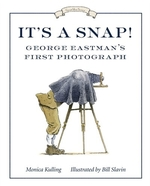 Book cover of IT'S A SNAP - GEORGE EASTMAN'S 1ST PHOTO