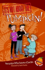 Book cover of IT'S NOT ABOUT THE PUMPKIN