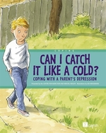 Book cover of CAN I CATCH IT LIKE A COLD - COPING WITH