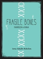 Book cover of FRAGILE BONES - HARRISON & ANNA