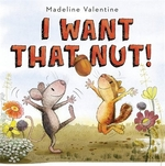 Book cover of I WANT THAT NUT