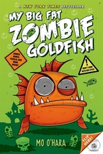 Book cover of MY BIG FAT ZOMBIE GOLDFISH 01