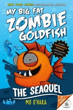 Book cover of MY BIG FAT ZOMBIE GOLDFISH 02 SEAQUEL