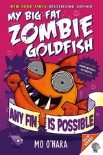 Book cover of MY BIG FAT ZOMBIE GOLDFISH 04 ANY FIN IS
