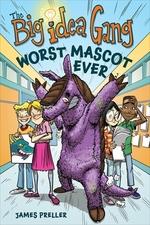 Book cover of BIG IDEA GANG WORST MASCOT EVER