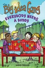 Book cover of BIG IDEA GANG EVERYBODY NEEDS A BUDD