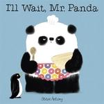 Book cover of I'LL WAIT MR PANDA