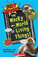 Book cover of FACT ATTACK 01 WACKY WORLD OF LIVING THI