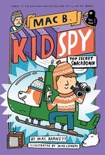 Book cover of MAC B KID SPY 03 TOP SECRET SMACKDOWN