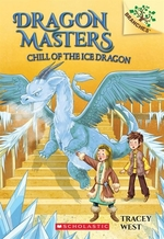 Book cover of DRAGON MASTERS 09 CHILL OF THE ICE DRAGO