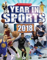Book cover of SCHOLASTIC YEAR IN SPORTS 2018