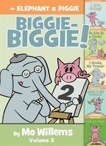 Book cover of ELEPHANT & PIGGIE BIGGIE BIGGIE 02