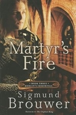 Book cover of MERLIN'S IMMORTALS 03 MARTYR'S FIRE