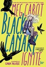 Book cover of BLACK CANARY - IGNITE