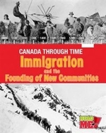 Book cover of CANADA THROUGH TIME IMMIGRATION & NEW CO