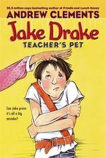 Book cover of JAKE DRAKE TEACHER'S PET