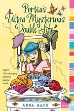 Book cover of PORTIA'S ULTRA MYSTERIOUS DOUBLE LIFE