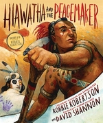 Book cover of HIAWATHA & THE PEACEMAKER