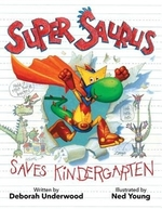 Book cover of SUPER SAURUS SAVES KINDERGARDEN
