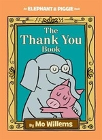 Book cover of ELEPHANT & PIGGIE THE THANK YOU BOOK