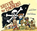 Book cover of SHIVER ME TIMBERS - PIRATE POEMS & PAINT