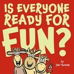 Book cover of IS EVERYONE READY FOR FUN