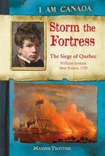 Book cover of I AM CANADA STORM THE FORTRESS