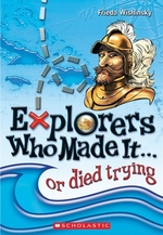 Book cover of EXPLORERS WHO MADE IT OR DIED TRYING