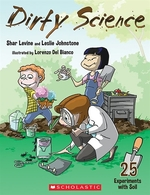 Book cover of DIRTY SCIENCE - 25 EXPERIMENTS WITH SOIL